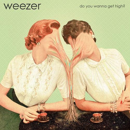 Do You Wanna Get High? von Weezer