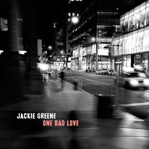 One Bad Love by Jackie Greene