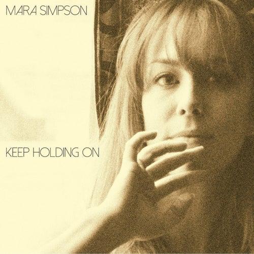 Keep Holding On di Mara Simpson