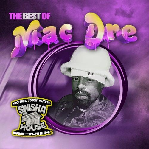 The Best Of Mac Dre (Swisha House Remix) von Mac Dre