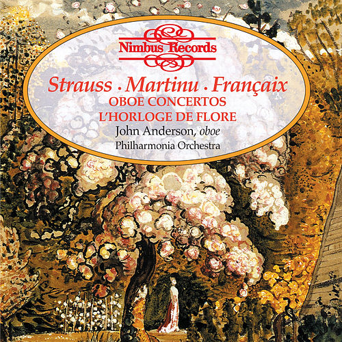 Strauss, Martinu & Françaix: Oboe Concertos von John Anderson