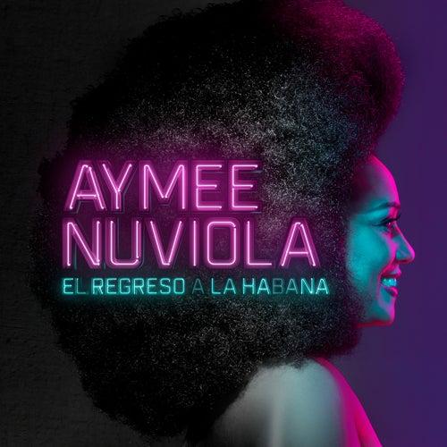 El Regreso a la Habana de Aymee Nuviola