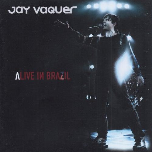 Alive In Brazil de Jay Vaquer