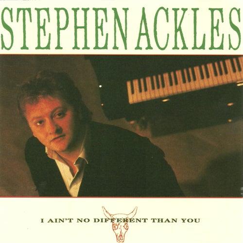 I ain't no different than you de Stephen Ackles