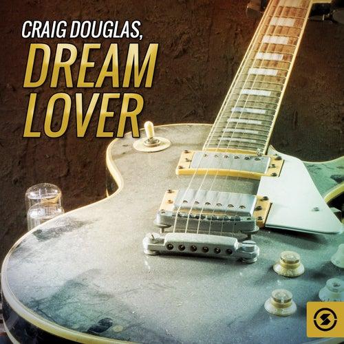 Dream Lover by Craig Douglas