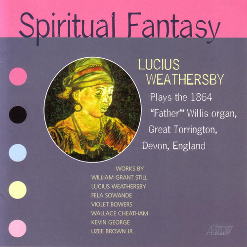 Spiritual Fantasy by Lucius Weathersby