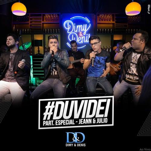 #Duvidei (Ao Vivo) de Dimy e Denis