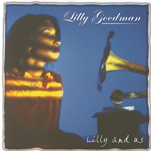 Lilly And Us de Lilly Goodman