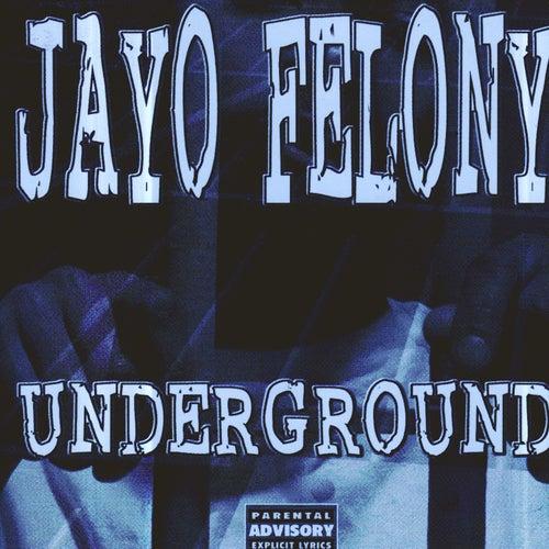 Underground von Jayo Felony