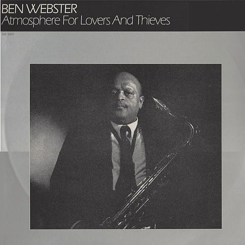 Atmosphere for Lovers and Thieves by Ben Webster