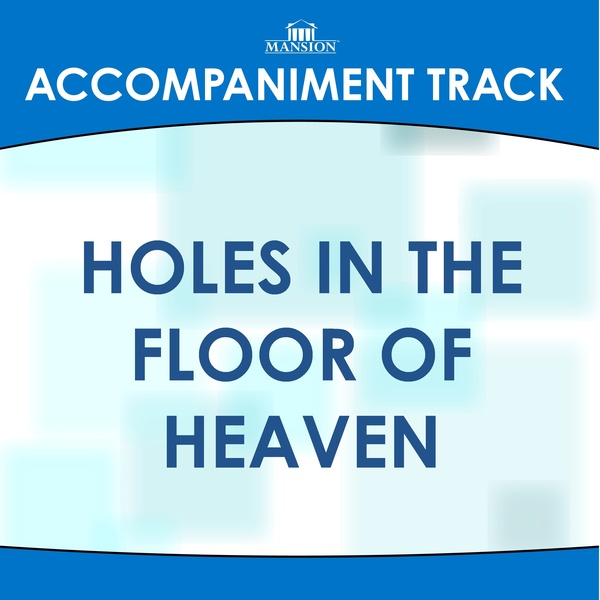 Holes in the Floor of Heaven (High Key