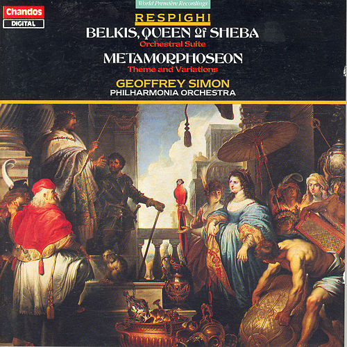RESPIGHI: Belkis, Queen of Sheba: Suite / Metamorphoseon modi XII by Geoffrey Simon