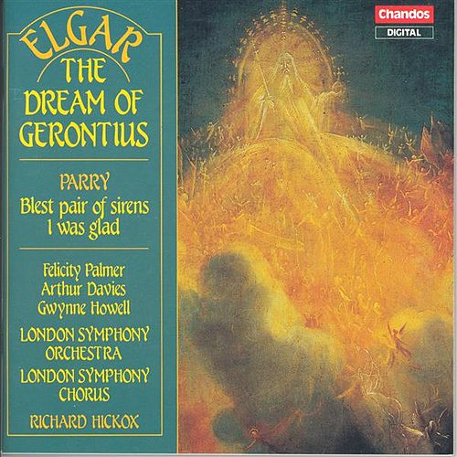ELGAR: Dream of Gerontius (The) / PARRY: Blest pair of sirens / I was glad by Various Artists