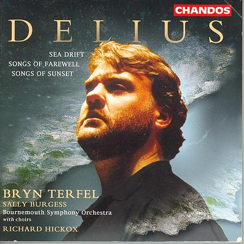 DELIUS: Sea Drift / Songs of Farewell / Songs of Sunset by Various Artists