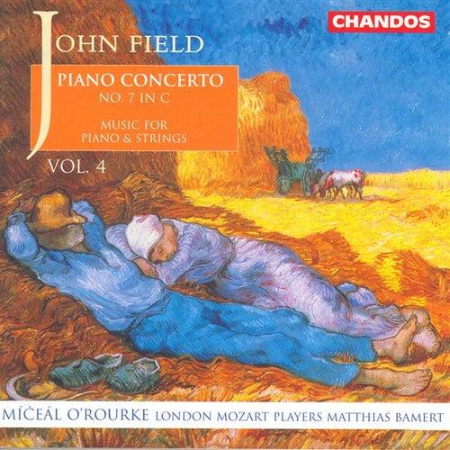 FIELD: Piano Concertos, Vol. 4 von Miceal O'rourke