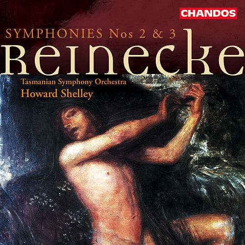 REINECKE: Symphonies Nos. 2 and 3 de Howard Shelley
