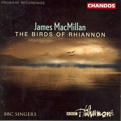 MaCMILLAN: Magnificat / Nunc dimittis / Exsultet / The Gallant Weaver / The Birds of Rhiannon von Various Artists