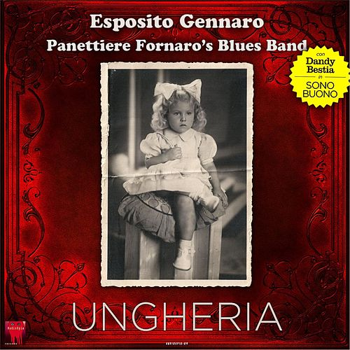 Ungheria by Esposito Gennaro Panettiere Fornaro's Blues Band