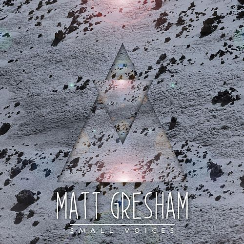 Small Voices von Matt Gresham