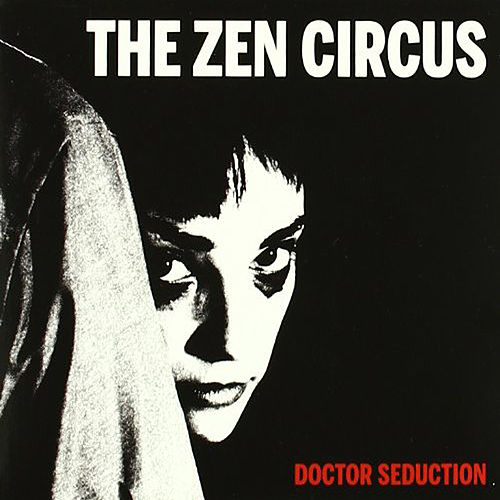 Doctor Seduction by The Zen Circus