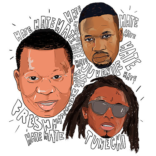 Hate (feat. Juvenile & Tunechi) by Mannie Fresh