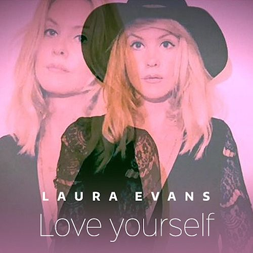 Love Yourself by Laura Evans