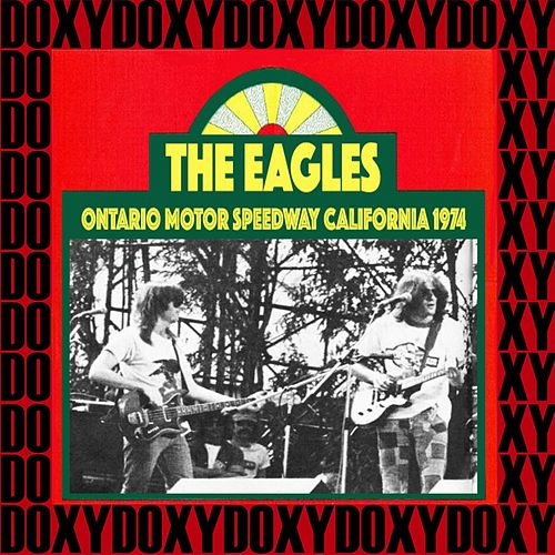 Ontario Motor Speedway, California, April 6th, 1974 (Doxy Collection, Remastered, Live on Fm Broadcasting) by Eagles