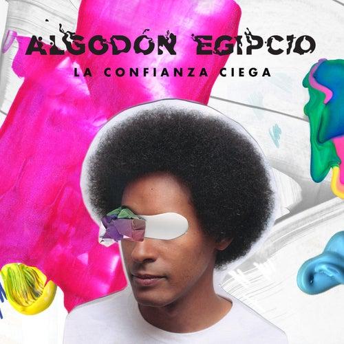 La Confianza Ciega by Algodón Egipcio