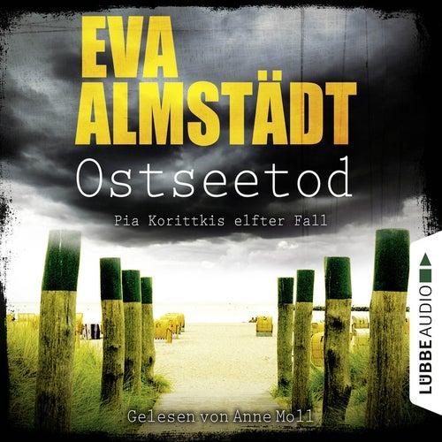 Ostseetod - Pia Korittkis elfter Fall von Eva Almstädt