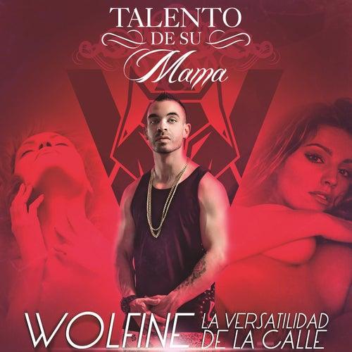 Talento de Su Mama von Wolfine
