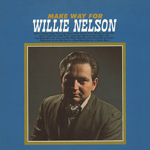 Make Way for Willie Nelson by Willie Nelson