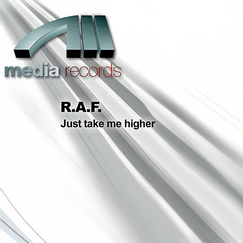 Just take me higher by Raf