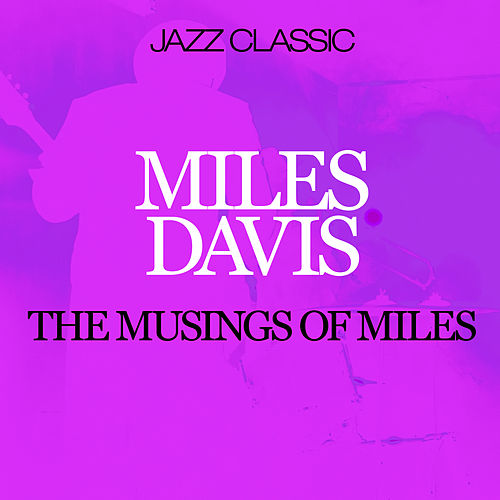 The Musings Of Miles by Miles Davis