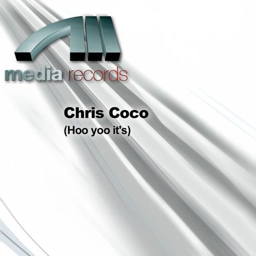 (Hoo yoo it's) by Chris Coco
