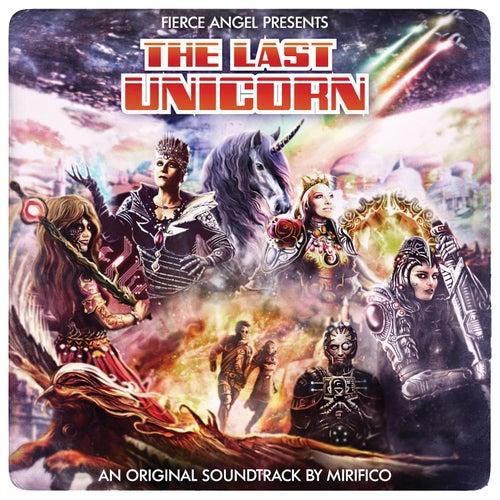 Fierce Angel Presents the Last Unicorn de Mirifico