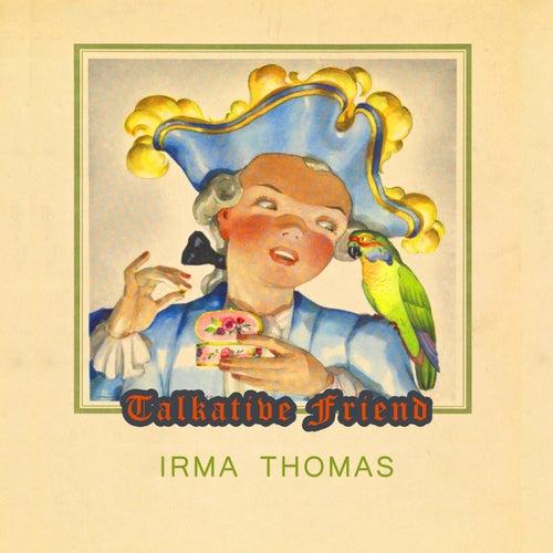 Talkative Friend de Irma Thomas