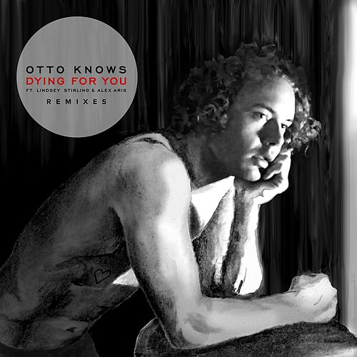 Dying For You (feat. Lindsey Stirling & Alex Aris) (Remixes) de Otto Knows