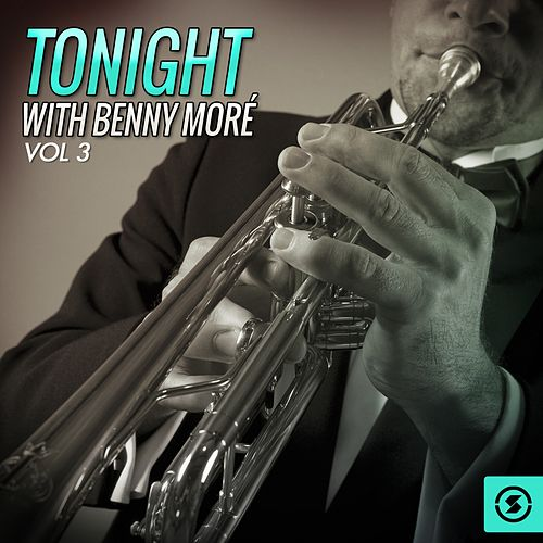 Tonight With Benny Moré, Vol. 3 de Beny More