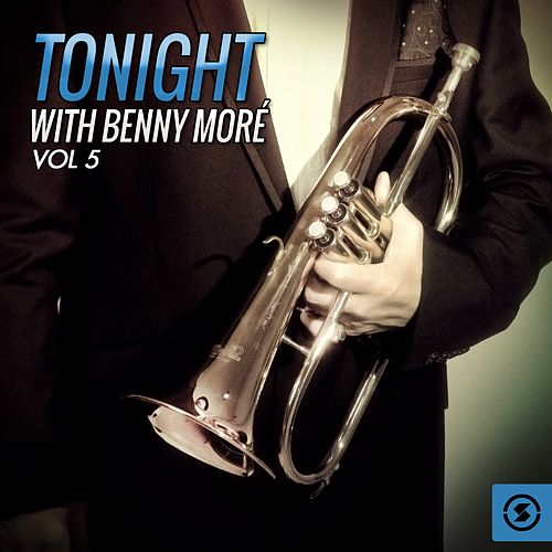 Tonight With Benny Moré, Vol. 5 de Beny More