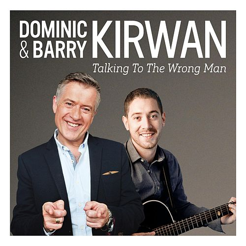 Talking to the Wrong Man by Dominic Kirwan