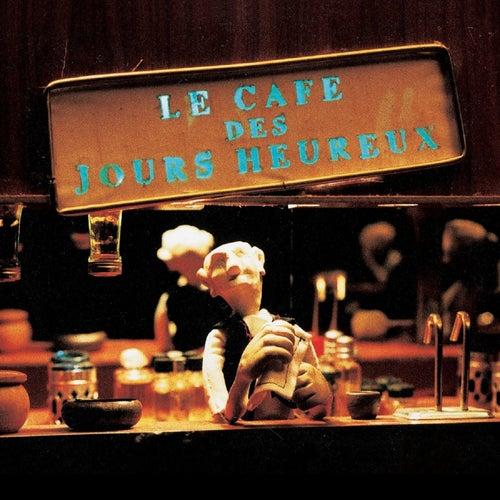 Le café des jours heureux by Les Hurlements D'léo