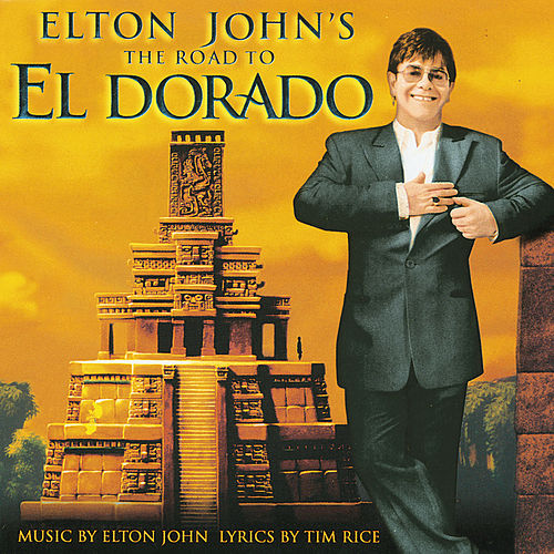The Road To El Dorado (Original Motion Picture Soundtrack) de Elton John