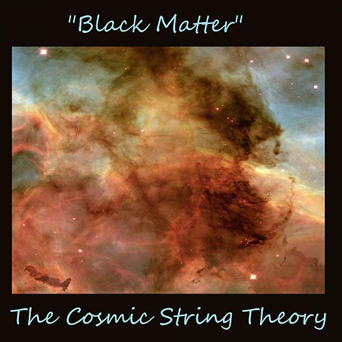Black Matter by The Cosmic String Theory