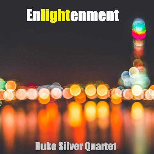 Enlightenment by Duke Silver Quartet