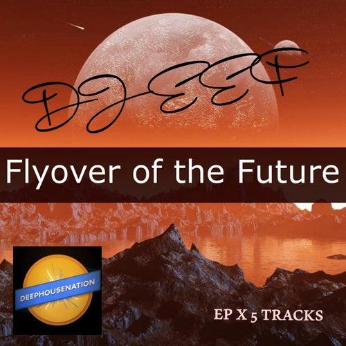 Flyover Of The Future de DJ Eef