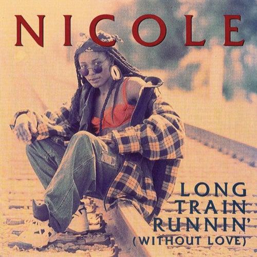Long Train Runnin' (without Love) - Single de Nicole