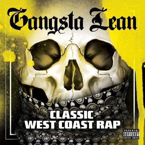 Gangsta Lean (Classic West Coast Rap) by Various Artists