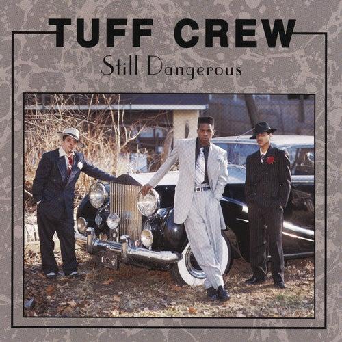 Still Dangerous by Tuff Crew