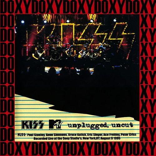 MTV Unplugged Uncut, Sony Studios, New York, August 9th 1995 (Doxy Collection, Remastered, Live on Broadcasting) by KISS