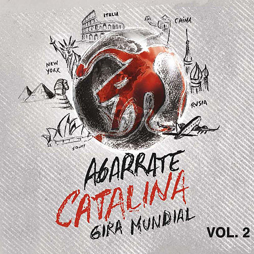 Gira Mundial Vol. 2 de Agarrate Catalina